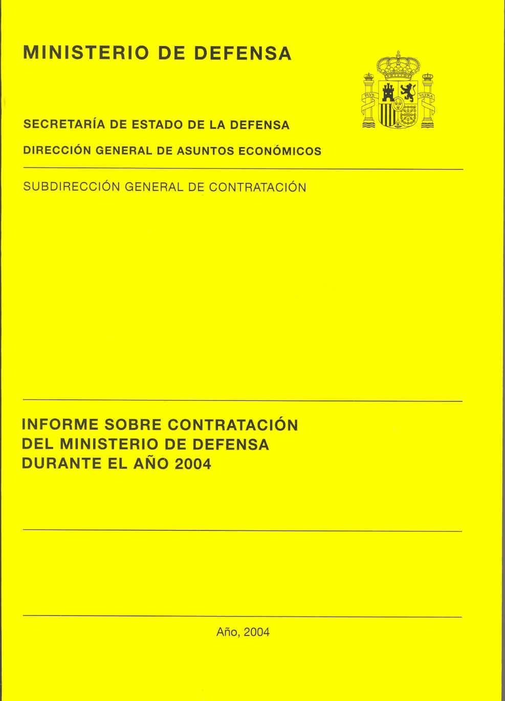 INFORME SOBRE CONTRATACIÓN DEL MINISTERIO DE DEFENSA DURANTE EL AÑO 2004
