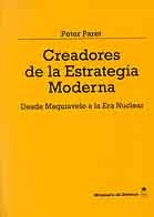 CREADORES DE LA ESTRATEGIA MODERNA. DESDE MAQUIAVELO A LA ERA NUCLEAR