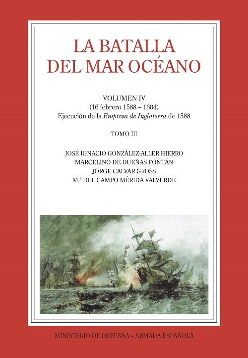 LA BATALLA DEL MAR OCÉANO (Vol. IV, Tomo III)