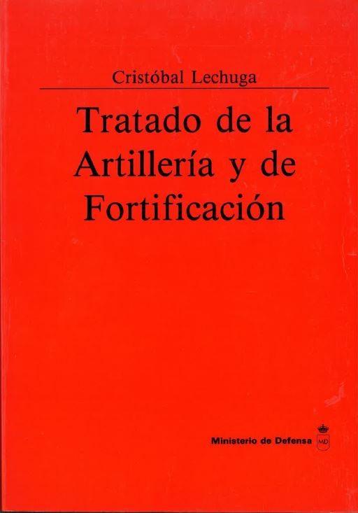 TRATADO DE LA ARTILLERÍA Y DE FORTIFICACIÓN