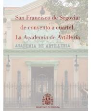 San Francisco de Segovia: de convento a cuartel. La Academia de Artillería