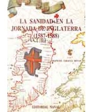 SANIDAD EN LA JORNADA DE INGLATERRA (1587-1588), LA