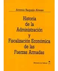 HISTORIA DE LA ADMINISTRACIÓN Y FISCALIZACIÓN ECONÓMICA DE LAS FUERZAS ARMADAS