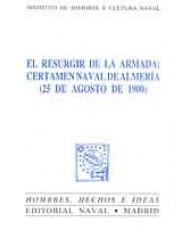 RESURGIR DE LA ARMADA: CERTAMEN NAVAL DE ALMERÍA DEL 25 DE AGOSTO DE 1900, EL