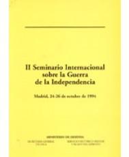 II SEMINARIO INTERNACIONAL SOBRE LA GUERRA DE LA INDEPENDENCIA: MADRID, 24-26 DE OCTUBRE DE 1994