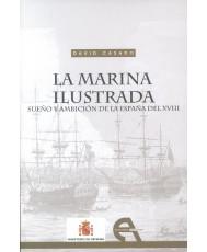 LA MARINA ILUSTRADA: SUEÑO Y AMBICIÓN DE LA ESPAÑA DEL XVIII