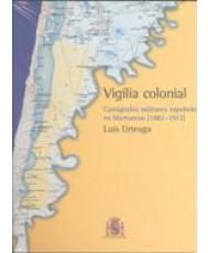 VIGILIA COLONIAL: CARTÓGRAFOS MILITARES ESPAÑOLES EN MARRUECOS (1882-1912)