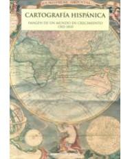 CARTOGRAFÍA HISPÁNICA: IMAGEN DE UN MUNDO EN CRECIMIENTO 1503-1810