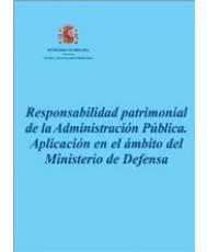 RESPONSABILIDAD PATRIMONIAL DE LA ADMINISTRACIÓN PÚBLICA: APLICACIÓN EN EL ÁMBITO DEL MINISTERIO DE DEFENSA