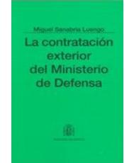 CONTRATACIÓN EXTERIOR DEL MINISTERIO DE DEFENSA, LA