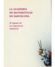 LA ACADEMIA DE MATEMÁTICAS DE BARCELONA: EL LEGADO DE LOS INGENIEROS MILITARES
