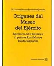 ORÍGENES DEL MUSEO DEL EJÉRCITO: APROXIMACIÓN HISTÓRICA AL PRIMER REAL MUSEO MILITAR ESPAÑOL