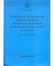 SISTEMA DE DOCUMENTACIÓN DE MUSEOS MILITARES DEL MINISTERIO DE DEFENSA: EL MUSEO DEL EJÉRCITO MODELO DE ACTUACIÓN, EL