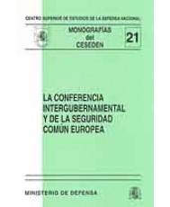 CONFERENCIA INTERGUBERNAMENTAL Y DE LA SEGURIDAD COMÚN EUROPEA