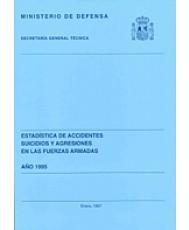 ESTADÍSTICA DE ACCIDENTES, SUICIDIOS Y AGRESIONES EN LAS FUERZAS ARMADAS 1995