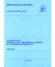 ESTADÍSTICA DEL PERSONAL CIVIL FUNCIONARIO AL SERVICIO DE LA ADMINISTRACIÓN MILITAR 2001