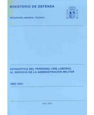 ESTADÍSTICA DEL PERSONAL CIVIL LABORAL AL SERVICIO DE LA ADMINISTRACIÓN MILITAR 2001