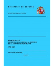 ESTADÍSTICA DEL PERSONAL CIVIL LABORAL AL SERVICIO DE LA ADMINISTRACIÓN MILITAR 2004
