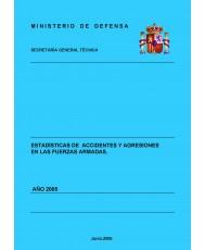 ESTADÍSTICA DE ACCIDENTES Y AGRESIONES EN LAS FUERZAS ARMADAS 2005
