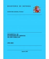 ESTADÍSTICA DE ACTIVIDADES DEL SERVICIO DE CRÍA CABALLAR 2004