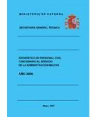 ESTADÍSTICA DEL PERSONAL CIVIL FUNCIONARIO AL SERVICIO DE LA ADMINISTRACIÓN MILITAR 2006