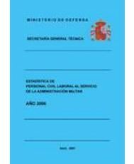 ESTADÍSTICA DEL PERSONAL CIVIL LABORAL AL SERVICIO DE LA ADMINISTRACIÓN MILITAR 2006