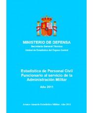 ESTADÍSTICA DEL PERSONAL CIVIL FUNCIONARIO AL SERVICIO DE LA ADMINISTRACIÓN MILITAR 2011
