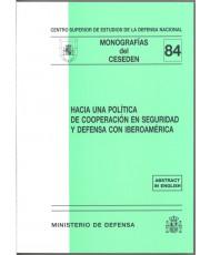 HACIA UNA POLÍTICA DE COOPERACIÓN EN SEGURIDAD Y DEFENSA CON IBEROAMÉRICA