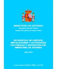 ESTADÍSTICA DE CENTROS, INSTALACIONES Y ACTIVIDADES CULTURALES Y DEPORTIVAS 2012