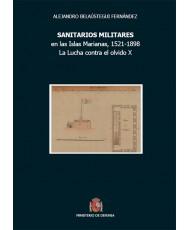 SANITARIOS MILITARES EN LAS ISLAS MARIANAS, 1521-1898. LA LUCHA CONTRA EL OLVIDO X