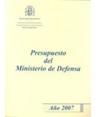 PRESUPUESTO DEL MINISTERIO DE DEFENSA. AÑO 2007