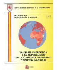CRISIS ENERGÉTICA Y SU REPERCUSIÓN EN LA ECONOMÍA: SEGURIDAD Y DEFENSA NACIONAL