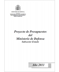 PROYECTO DE PRESUPUESTOS DEL MINISTERIO DE DEFENSA SUBSECTOR ESTADO. AÑO 2011