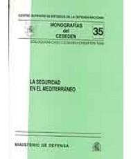 SEGURIDAD EN EL MEDITERRÁNEO: COLOQUIOS CASD-CESEDEN-CHEM-IDN 1999
