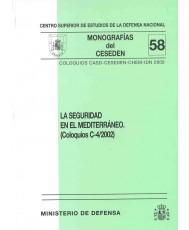 SEGURIDAD EN EL MEDITERRÁNEO: COLOQUIOS CASD-CESEDEN-CHEM-IDN 2002, LA