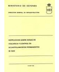 INSTRUCCIÓN SOBRE ZONAS DE VIGILANCIA Y CONTROL EN ACUARTELAMIENTOS PERMANENTES. M-1500