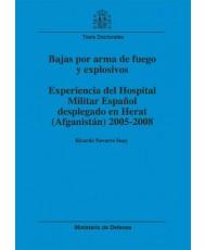 BAJAS POR ARMA DE FUEGO Y EXPLOSIVOS: EXPERIENCIA DEL HOSPITAL MILITAR ESPAÑOL DESPLEGADO EN HERAT (AFGANISTÁN) 2005-2008