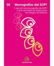 MONOGRAFÍAS DEL SOPT Nº5. 5 AÑOS DE BOLETÍN DE OBSERVACIÓN TECNOLÓGICA DE DEFENSA