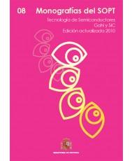 MONOGRAFÍAS DEL SOPT Nº8. TECNOLOGÍA DE SEMICONDUCTORES GAN Y SIC. EDICIÓN ACTUALIZADA 2010