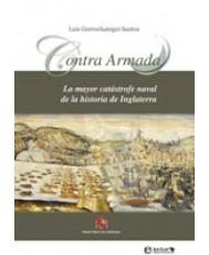 CONTRA ARMADA: LA MAYOR CATÁSTROFE NAVAL DE LA HISTORIA DE INGLATERRA