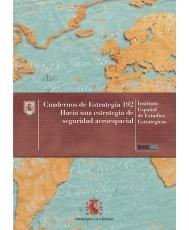HACIA UNA ESTRATEGIA DE SEGURIDAD AEROESPACIAL. Nº 192