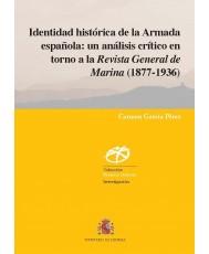 Identidad histórica de la Armada española: un análisis crítico en torno a la Revista General de Marina (1877-1936)