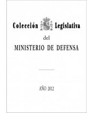 COLECCIÓN LEGISLATIVA DEL MINISTERIO DE DEFENSA. AÑO 2012