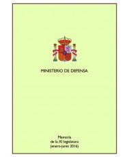 MEMORIA DE LA XI LEGISLATURA DEL MINISTERIO DE DEFENSA (ENERO-JUNIO 2016)