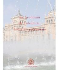 LA ACADEMIA DE CABALLERÍA: HISTORIA Y PATRIMONIO