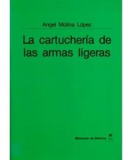LA CARTUCHERÍA DE LAS ARMAS LIGERAS