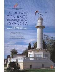 LA HUELLA DE CIEN AÑOS DE LA AVIACIÓN MILITAR ESPAÑOLA EN EL MUSEO DE AERONÁUTICA Y ASTRONÁUTICA