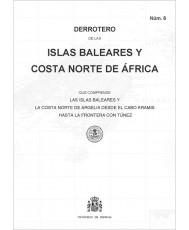 DERROTERO DE ISLAS BALEARES Y COSTA NORTE DE ÁFRICA. Núm. 8. 4ª EDICIÓN 2019