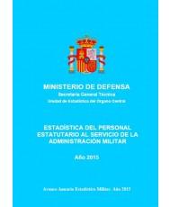 ESTADÍSTICA DEL PERSONAL ESTATUTARIO AL SERVICIO DE LA ADMINISTRACIÓN MILITAR 2015