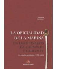 La oficialidad de la Marina en los reinados de Carlos III y Carlos IV. Un estudio sociológico (1759, 1808). 2 Tomos